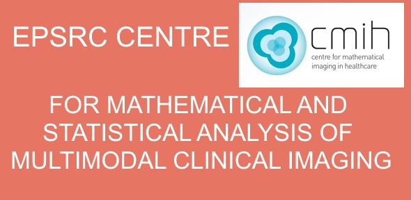 EPSRC CENTRE FOR MATHEMATICAL AND STATISTICAL ANALYSIS OF MULTIMODAL CLINICAL IMAGING